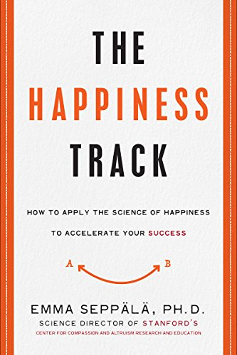 The Happiness Track - Emma Seppala