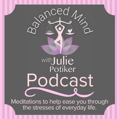 Balanced Mind with Julie Potiker Podcast