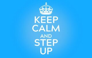 Keep Calm and Step Up